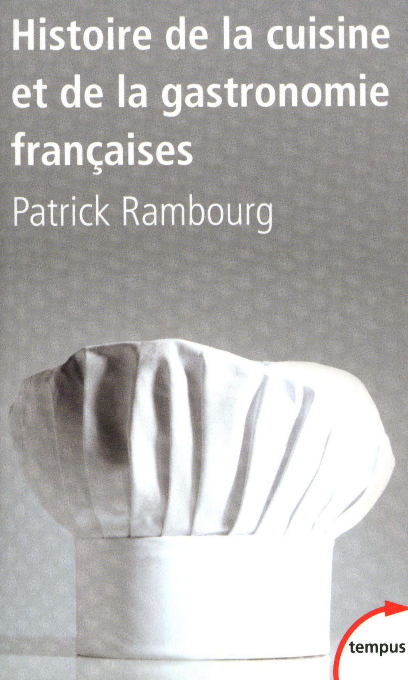 Histoire de la cuisine et de la gastronomie françaises | RAMBOURG, Patrick