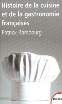 Histoire de la cuisine et de la gastronomie françaises | Rambourg, Patrick (1965-....). Auteur