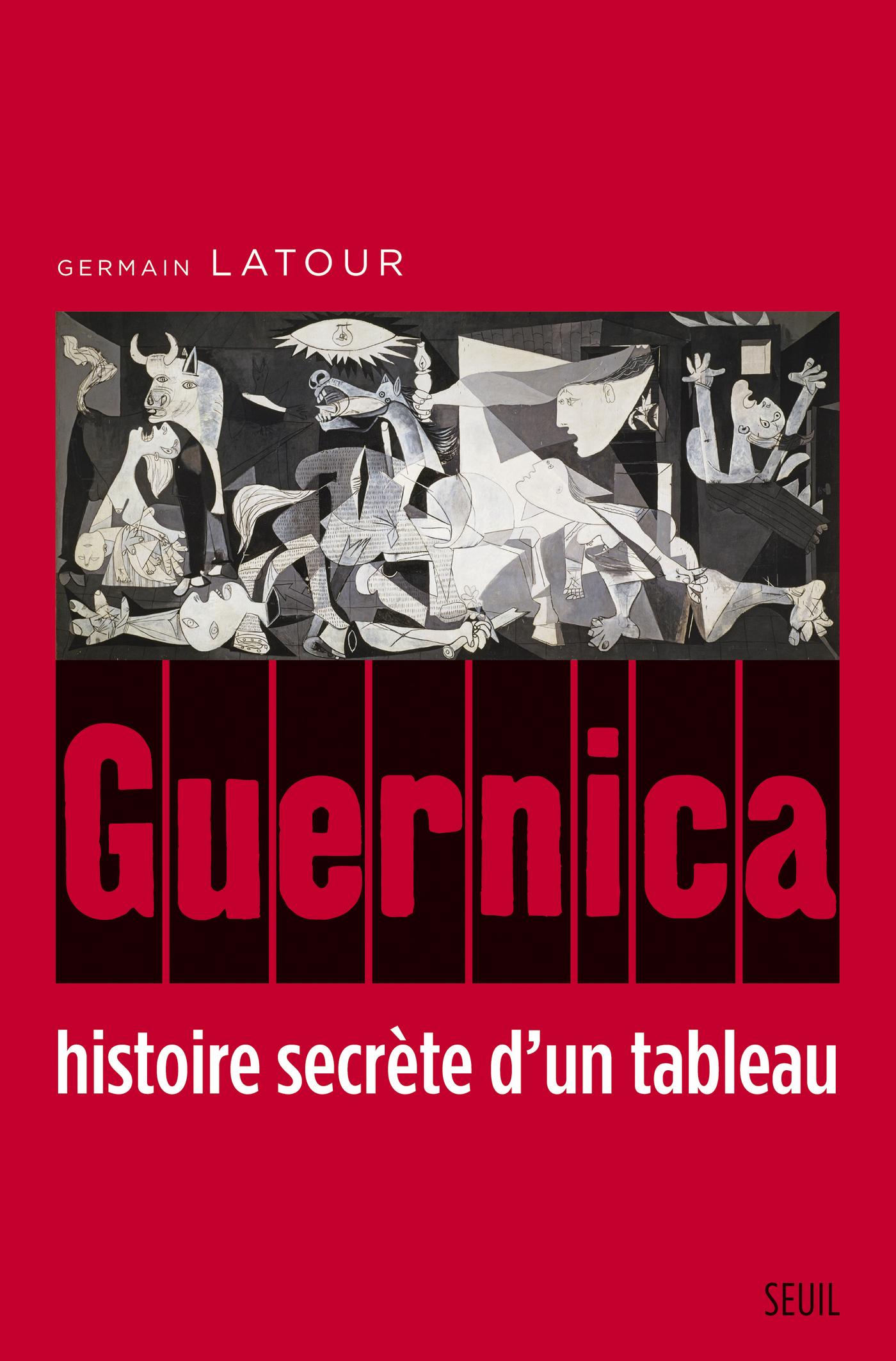 Guernica, histoire secrète d'un tableau | Latour, Germain