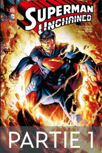Superman Unchained - Partie 1