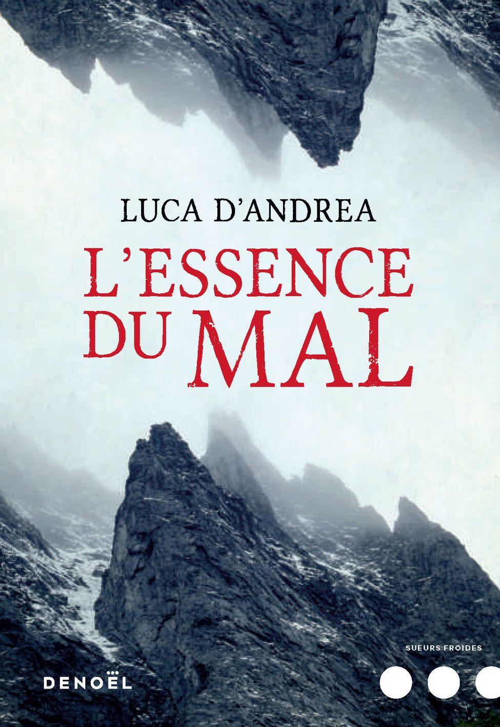 L'Essence du mal | D'Andrea, Luca. Auteur