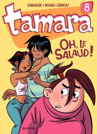 Tamara. Volume 8, Oh, le salaud !
