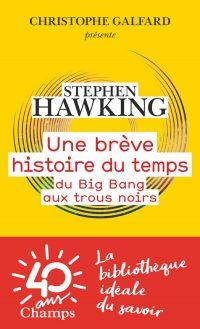 Une brève histoire du temps. Du Big Bang aux trous noirs | Hawking, Stephen (1942-2018). Auteur