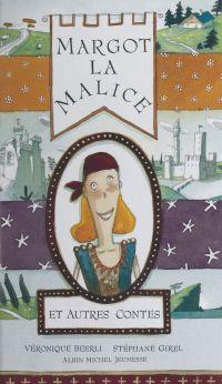 Margot la Malice et autres ...