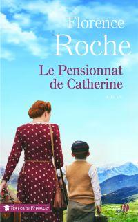 Le Pensionnat de Catherine | ROCHE, Florence. Auteur