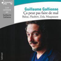 Ça peut pas faire de mal (Tome 3) - Le roman français du XIXᵉ siècle : Balzac, Flaubert, Zola, Maupassant lus et commentés par Guillaume Gallienne