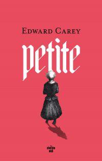 Petite | CAREY, Edward. Auteur