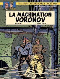 Les aventures de Blake et Mortimer : d'après les personnages d'Edgar P. Jacobs. Volume 14, La machination Voronov