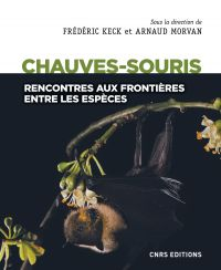 Chauves-souris - Rencontres aux frontières entre les espèces | Keck, Frédéric (1974-....). Directeur de publication