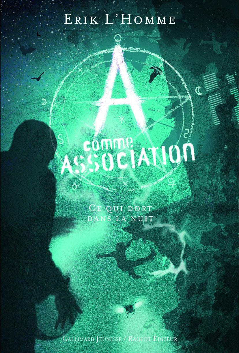 A comme Association (Tome 6) - Ce qui dort dans la nuit | L'Homme, Érik