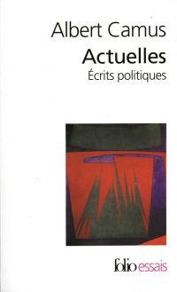 Actuelles (Tome 1) - Écrits politiques