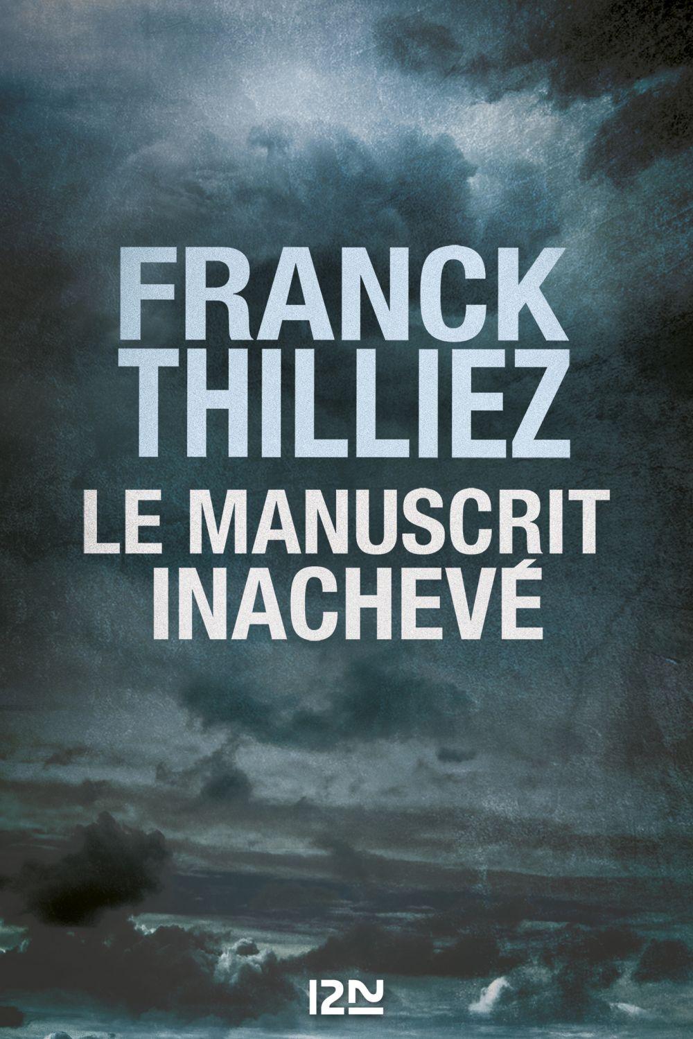 Le Manuscrit inachevé   THILLIEZ, Franck. Auteur