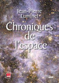 Chroniques de l'espace | Luminet, Jean-Pierre (1951-....). Auteur