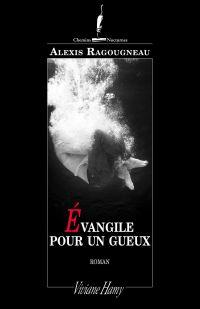 Evangile pour un gueux | Ragougneau, Alexis. Auteur