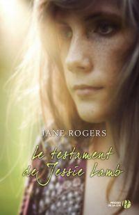 Le testament de Jessie Lamb | ROGERS, Jane. Auteur