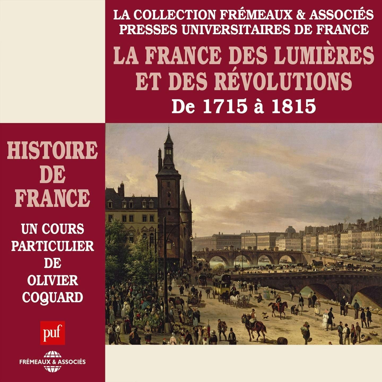 Histoire de France, vol. 5 : La France des lumières et des révolutions, de 1715 à 1815