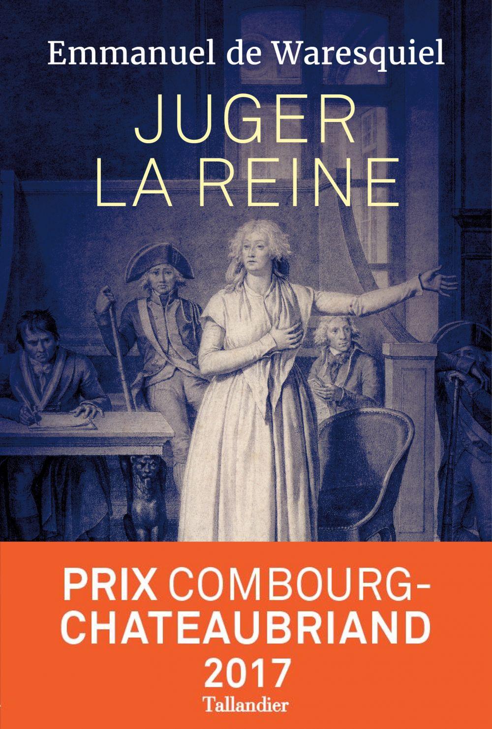 Juger la reine | Waresquiel, Emmanuel de (1957-....). Auteur