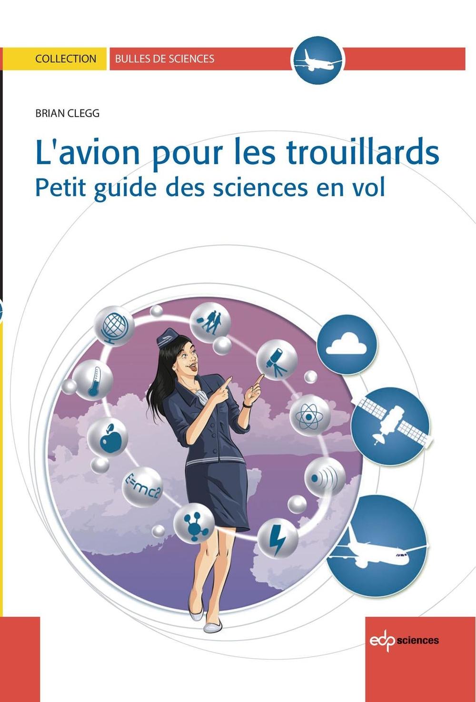 L'avion pour les trouillards  - Petit guide des sciences en vol