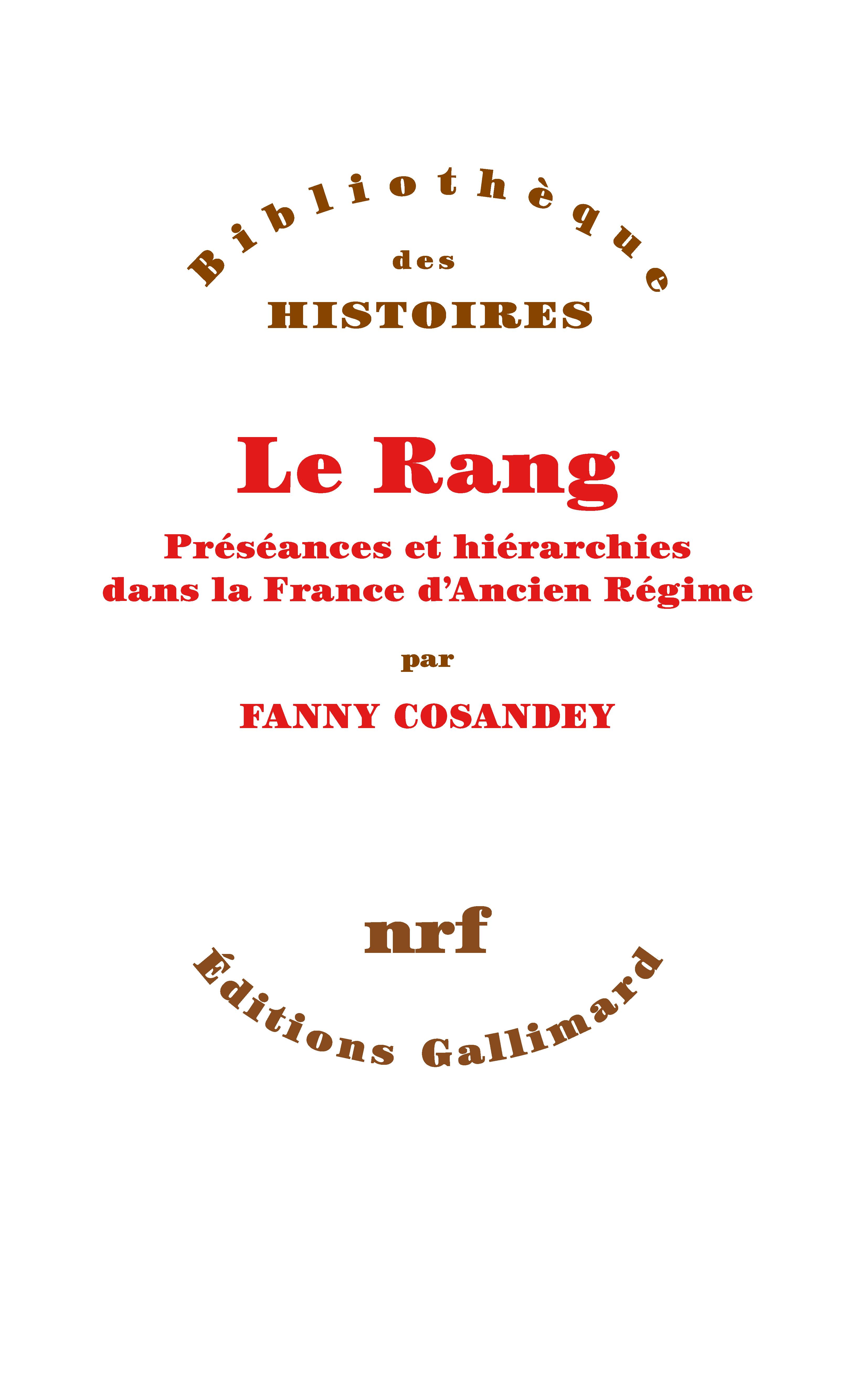 Le Rang. Préséances et hiérarchies dans la France d'Ancien Régime