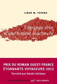 L'étrange rêve d'une femme inachevée | Fofana, Libar M.. Auteur