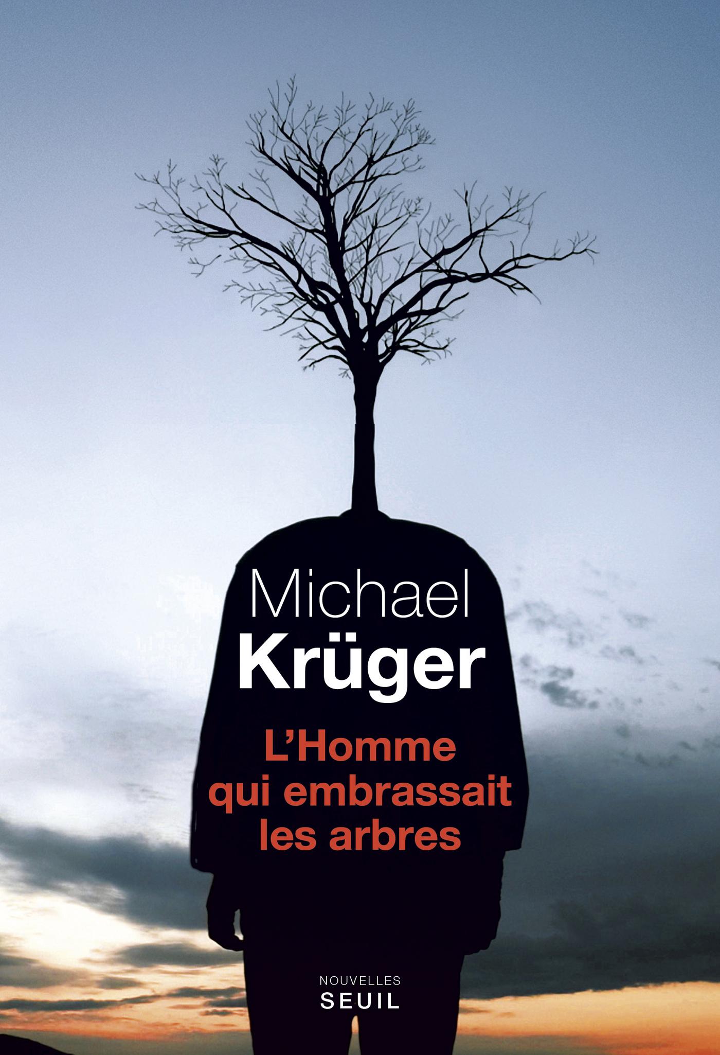 L'Homme qui embrassait les arbres | Kruger, Michael