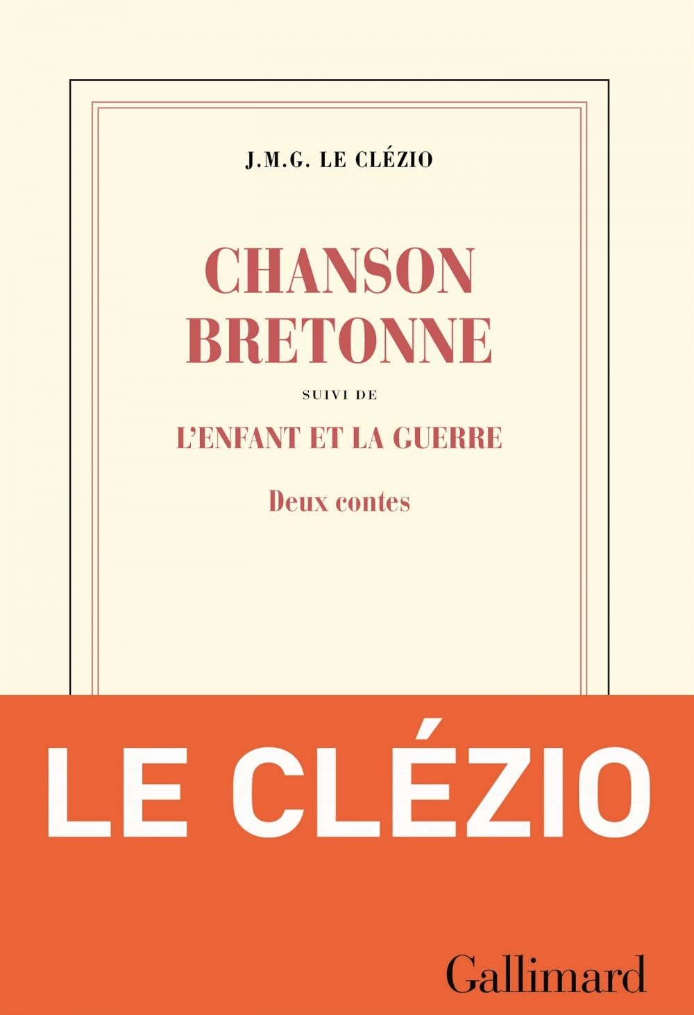 Chanson bretonne suivi de L'enfant et la guerre | Le Clézio, J. M. G.. Auteur