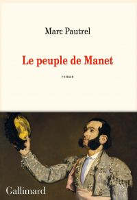 Le peuple de Manet | Pautrel, Marc (1967-....). Auteur