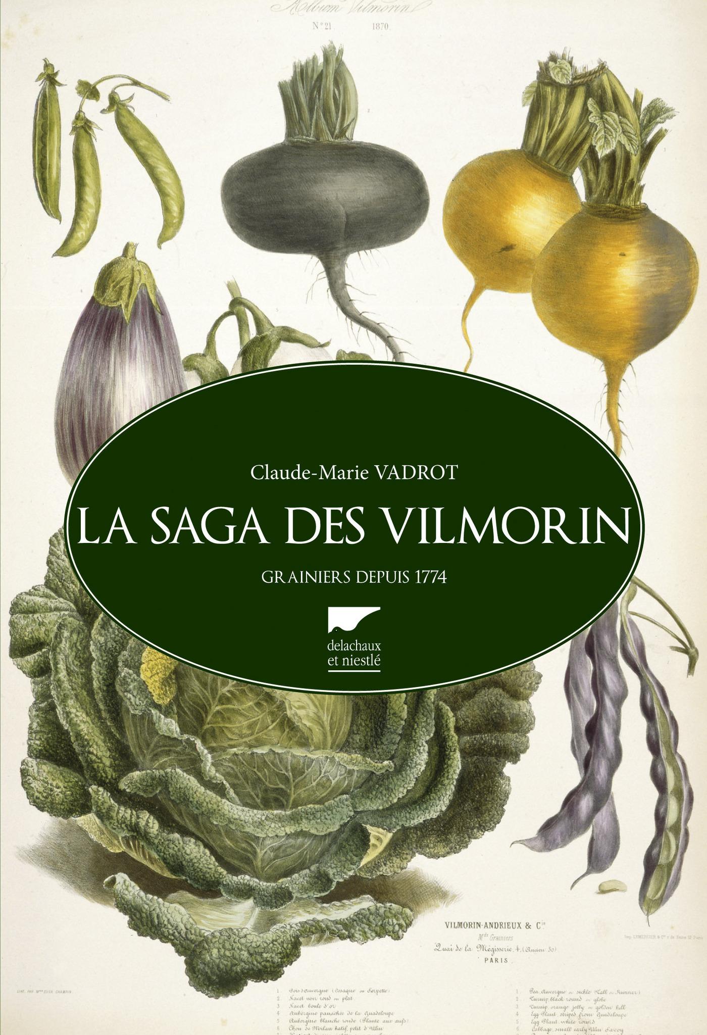 La saga des Vilmorin. Grain...