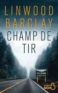 Champ de tir | BARCLAY, Linwood. Auteur