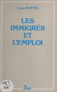 Les immigrés et l'emploi
