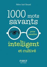 1.000 mots savants pour paraître intelligent et cultivé