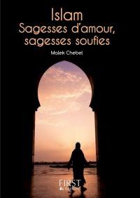 Petit Livre de - Islam : sagesses d'amour, sagesses soufies
