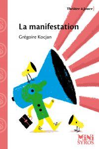 La manifestation | Kocjan, Grégoire. Auteur