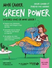 Mon cahier Green power | Gadenne, Adeline