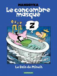 Le Concombre Masqué - Tome 1 - Le bain de Minuit