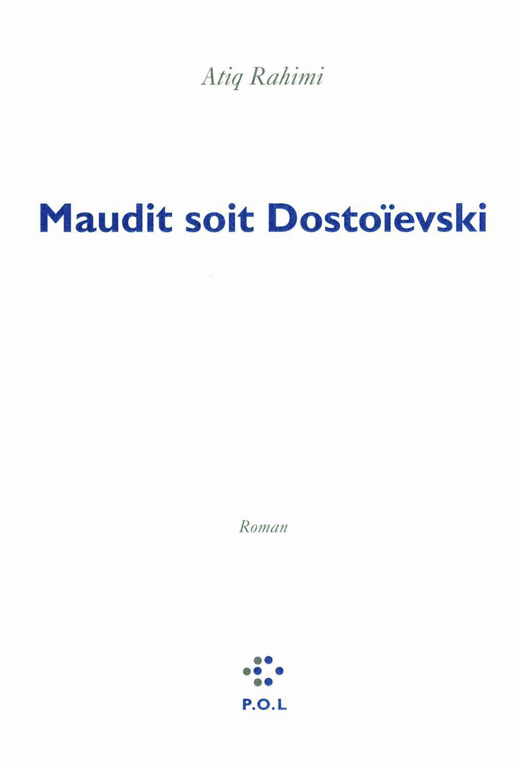 Maudit soit Dostoïevski | Rahimi, Atiq (1962-....). Auteur