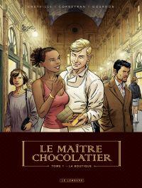 Le Maître Chocolatier - tome 1 - La Boutique | Gourdon, Bénédicte. Auteur