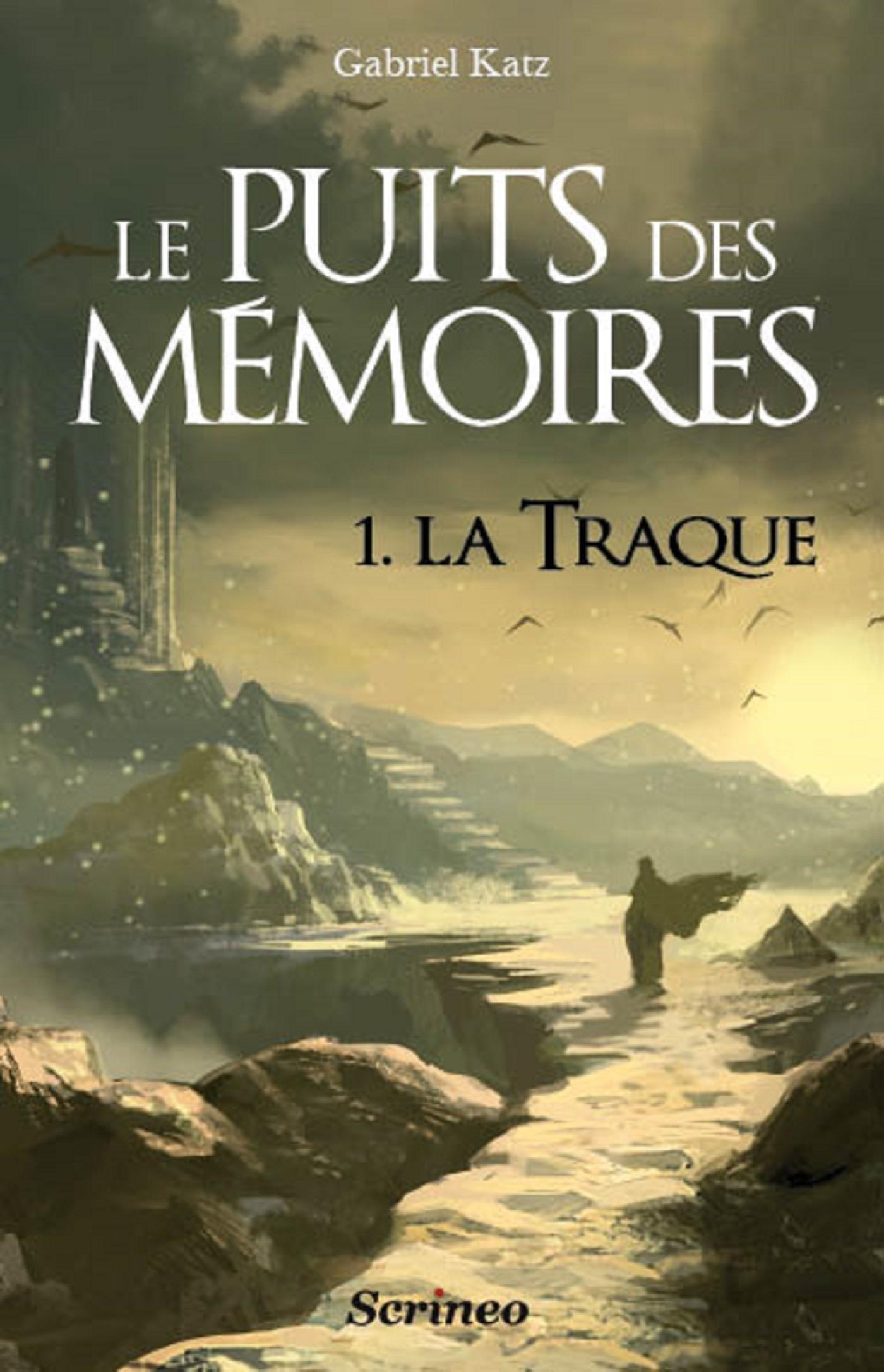 Le puits des mémoires - tome 01 - La traque