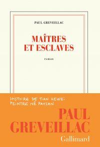 Maîtres et esclaves | Greveillac, Paul. Auteur