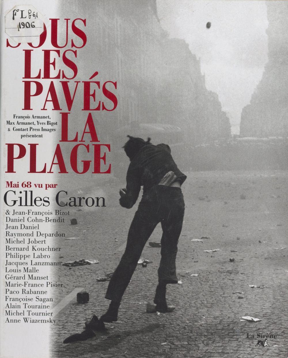 Sous les pavés la plage : mai 68 | Caron, Gilles (1939-1970). Auteur