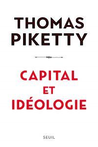 Capital et idéologie | Piketty, Thomas. Auteur