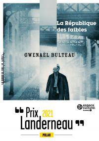 La république des faibles | Bulteau, Gwenaël. Auteur