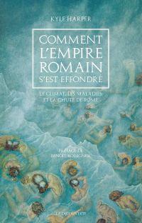 Comment l'Empire romain s'est effondré | Harper, Kyle (1979-....). Auteur