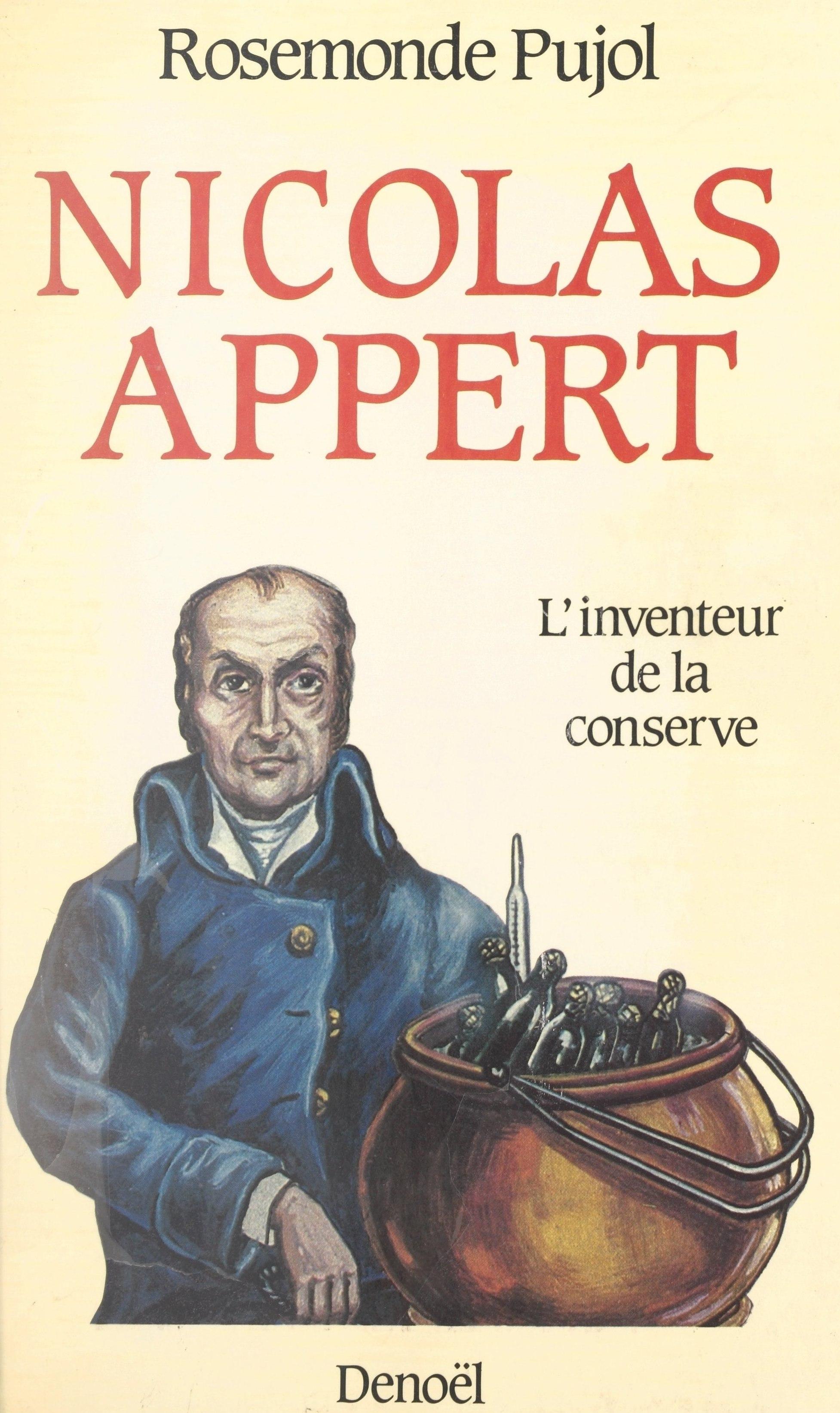 Nicolas Appert, l'inventeur de la conserve