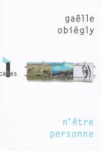 N'être personne | Obiégly, Gaëlle (1971-....). Auteur