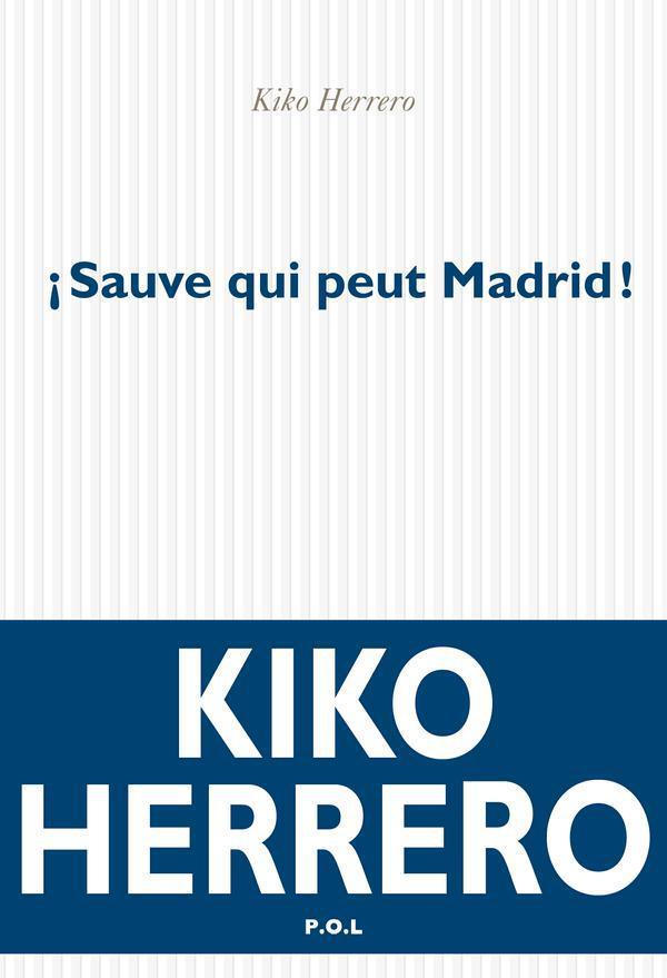 Sauve qui peut Madrid! | Herrero, Kiko (1962-....). Auteur