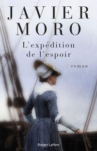 L'Expédition de l'espoir | MORO, Javier. Auteur