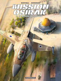 Mission Osirak - Tome 1 - B...