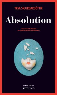 Absolution | Sigurdardottir, Yrsa. Auteur