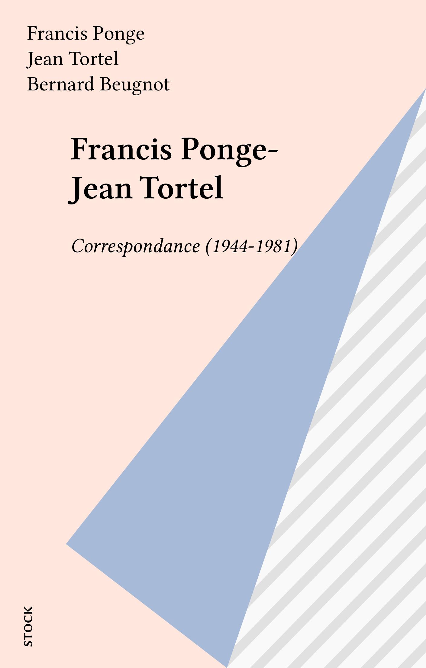 Francis Ponge-Jean Tortel, CORRESPONDANCE (1944-1981)